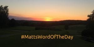 #MattsWordOfTheDay