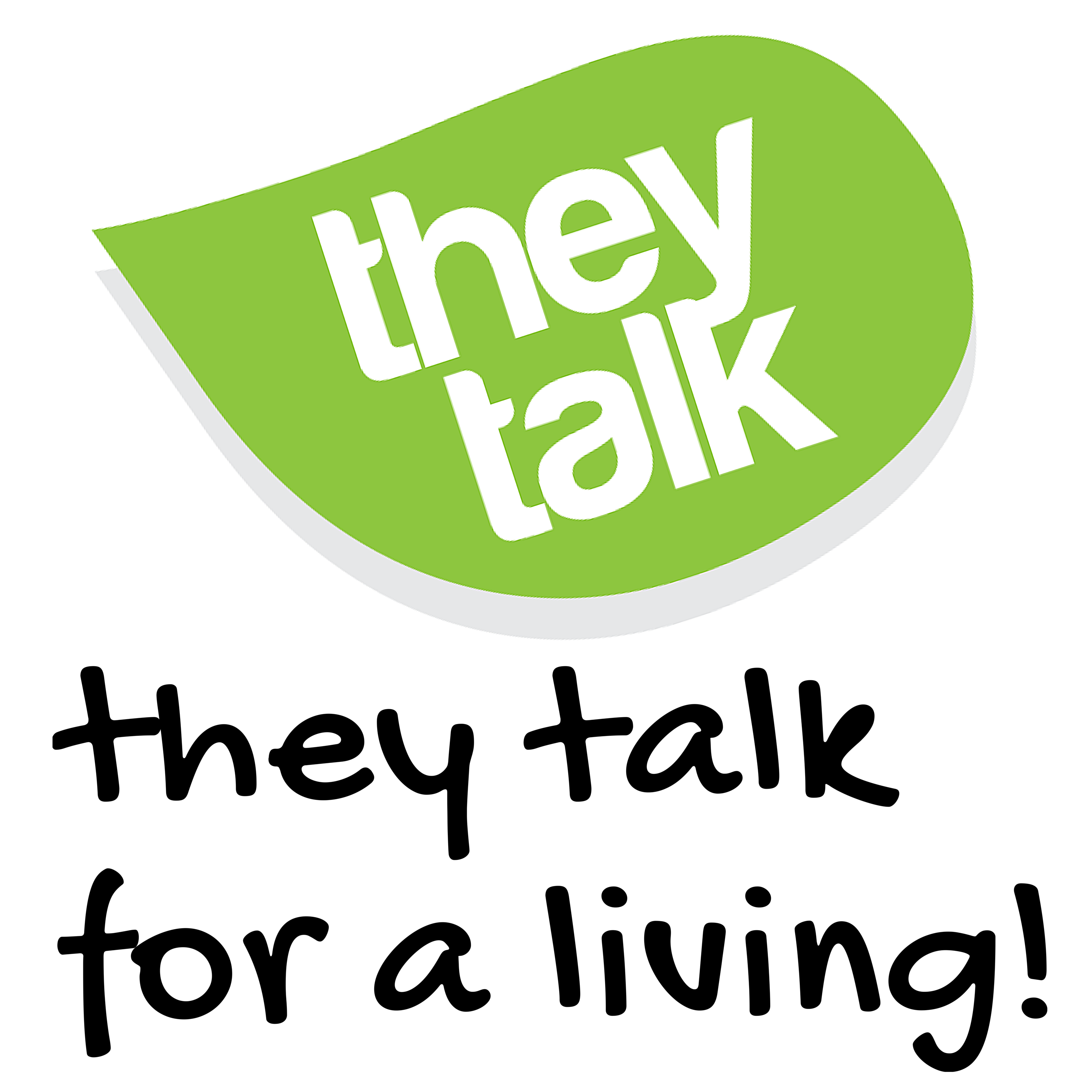 They Talk for a Living; Interviewing people who Talk for a Living...